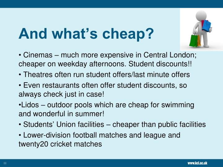 And what's cheap?