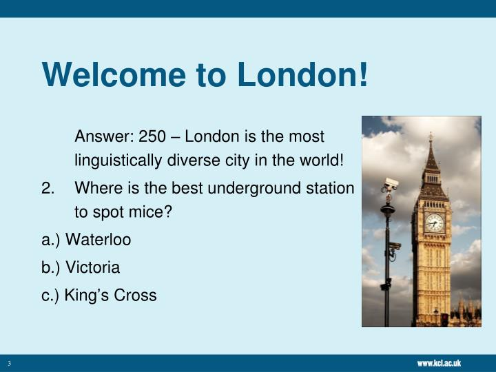 Welcome to london1