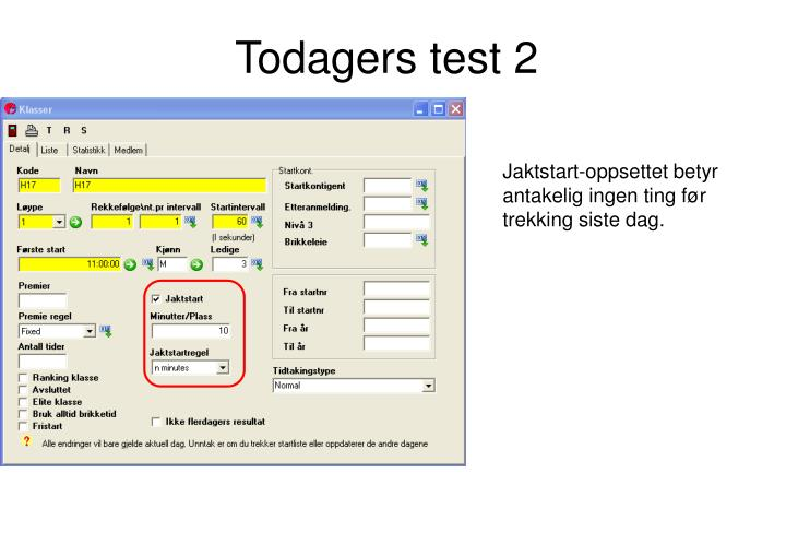 Todagers test 2