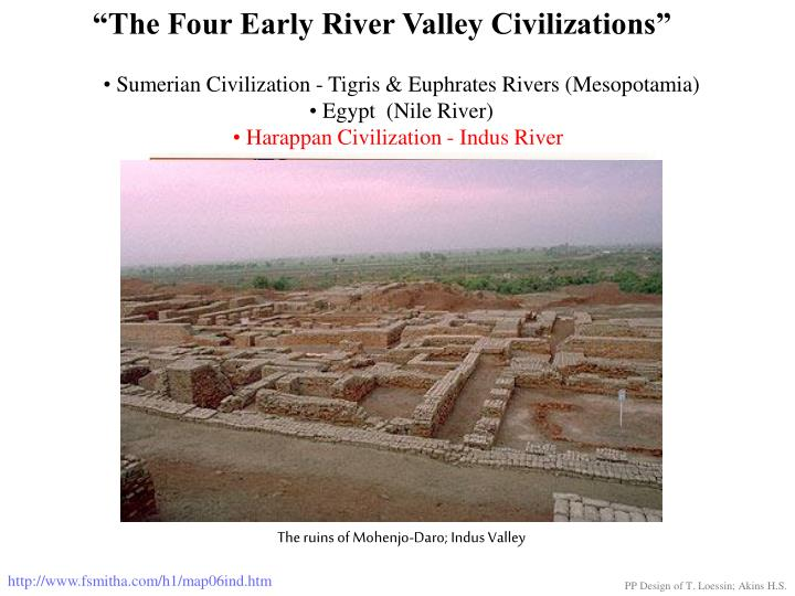 1 mesopotamia vs indus valley civilization Get an answer for 'what similarities exist between the ancient civilizations of harappa and mesopotamia of mesopotamia and the indus river valley 1 enotes.