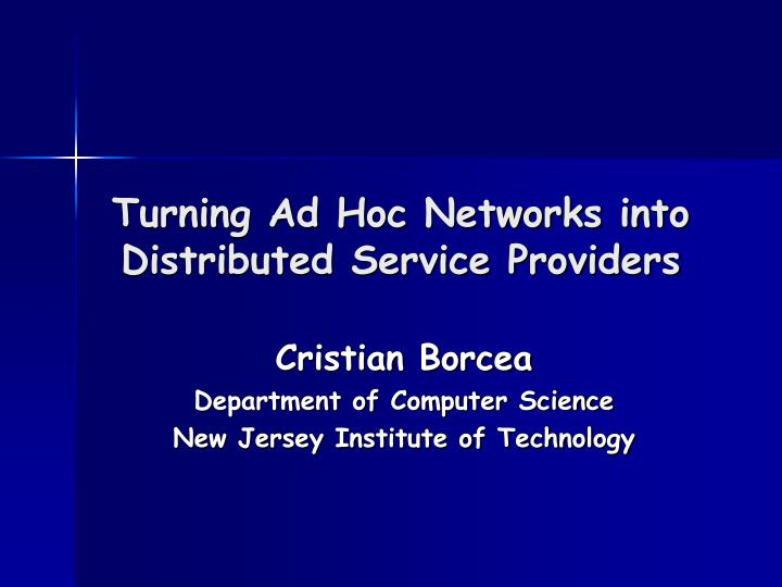 Turning ad hoc networks into distributed service providers