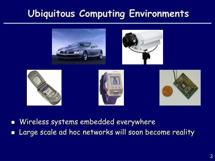 Ubiquitous computing environments