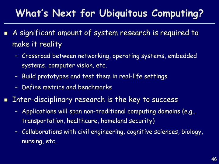 What's Next for Ubiquitous Computing?