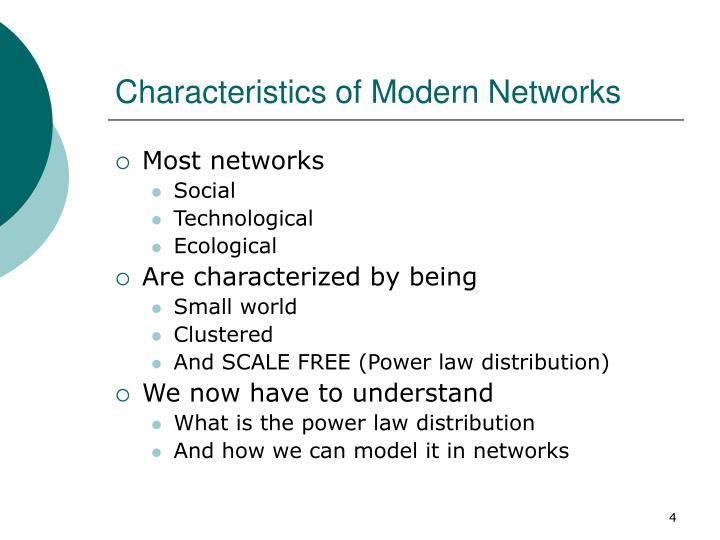 Characteristics of Modern Networks