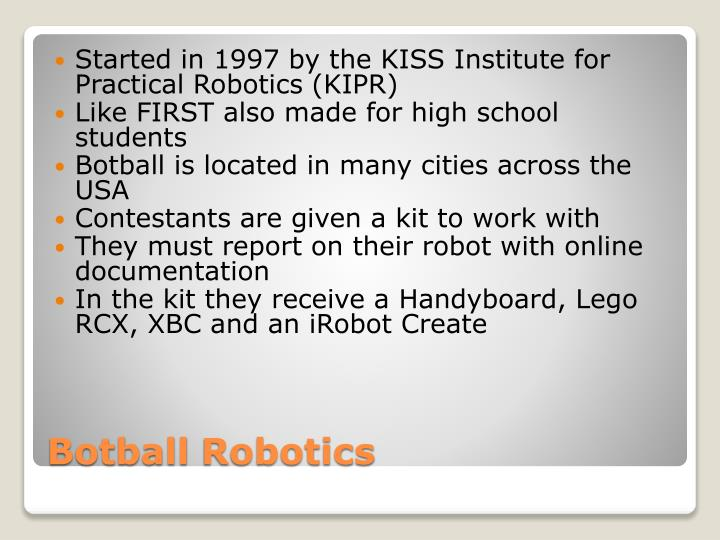 Started in 1997 by the KISS Institute for Practical Robotics (KIPR)
