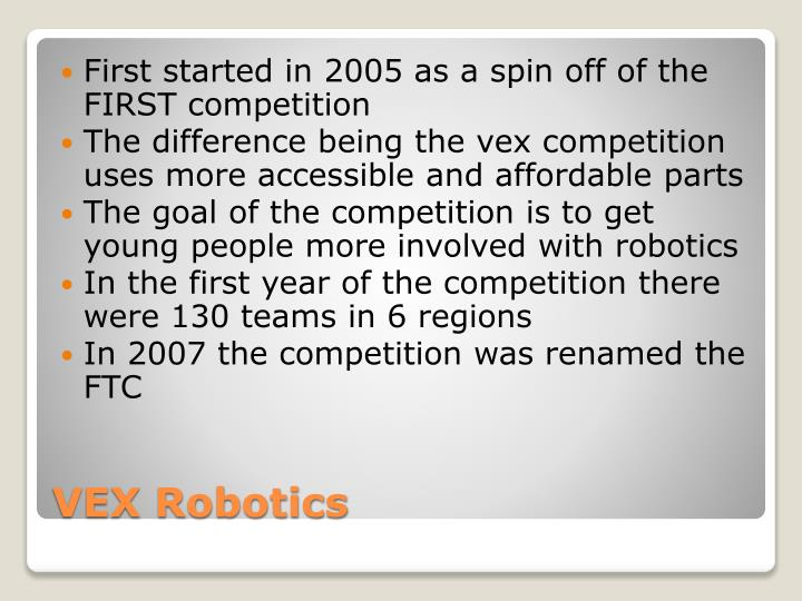 First started in 2005 as a spin off of the FIRST competition