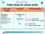 case study iii pilote scale