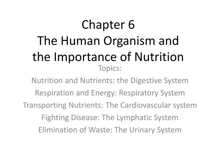 chapter 6 the human organism and the importance of nutrition n.