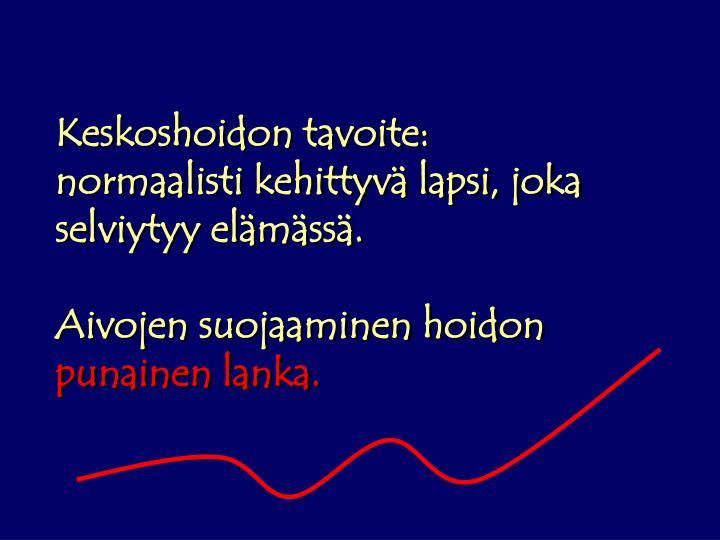 Keskoshoidon tavoite:
