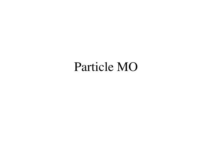 Particle MO