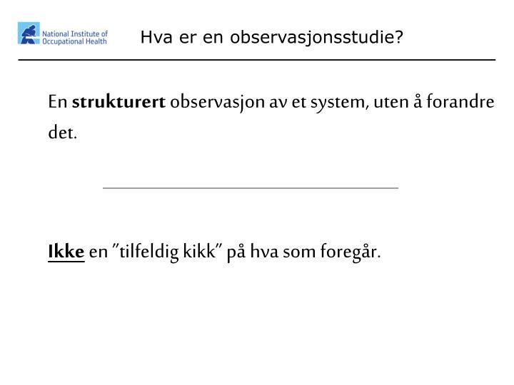 Hva er en observasjonsstudie