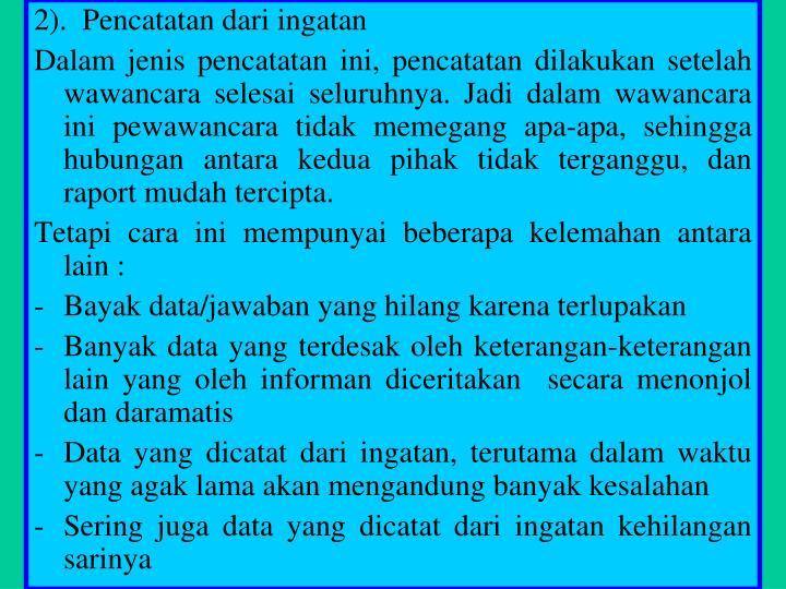 2).  Pencatatan dari ingatan