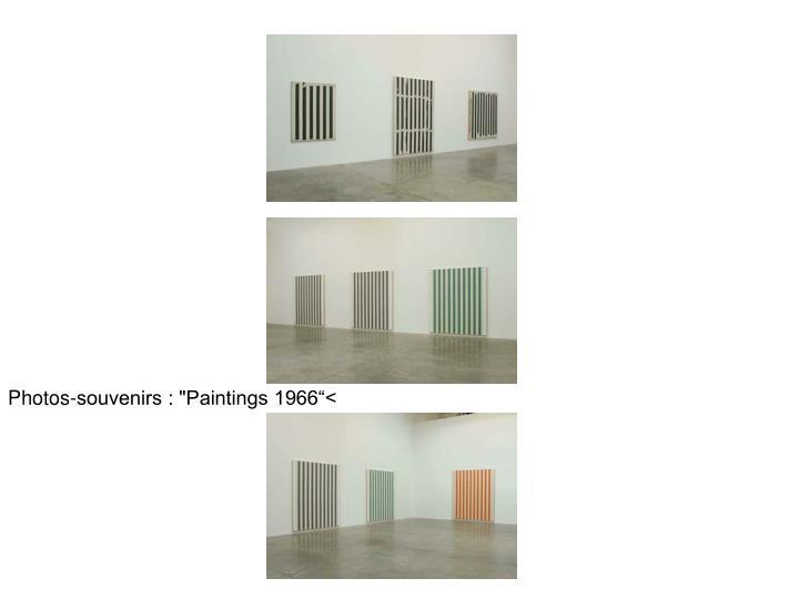"""Photos-souvenirs : """"Paintings 1966""""<"""