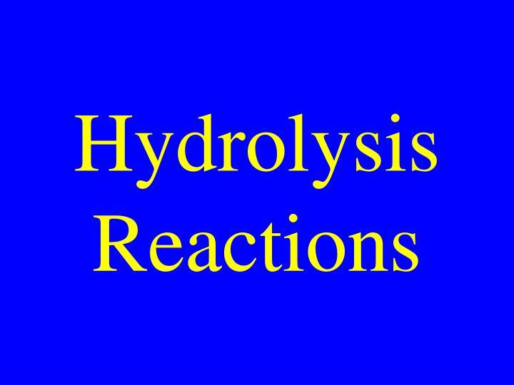 Hydrolysis reactions