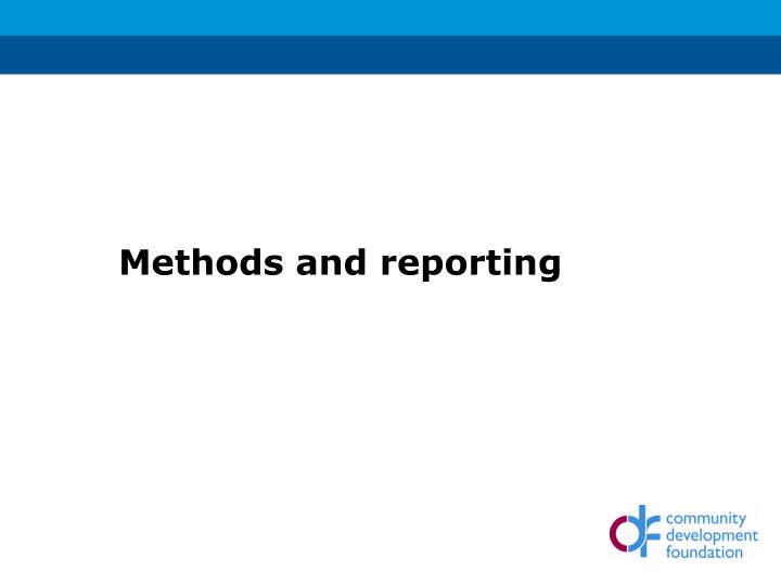 Methods and reporting