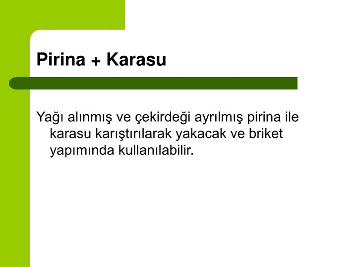 Pirina + Karasu