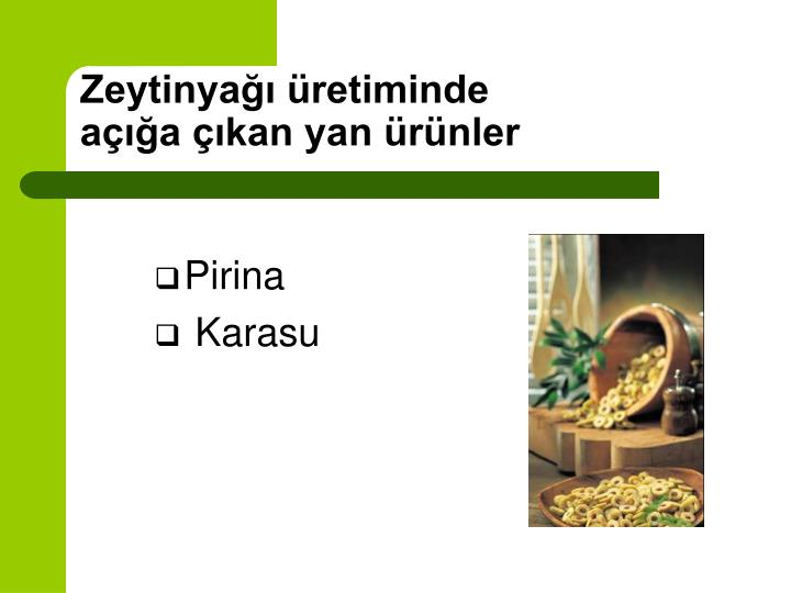 Zeytinyağı üretiminde açığa çıkan yan ürünler