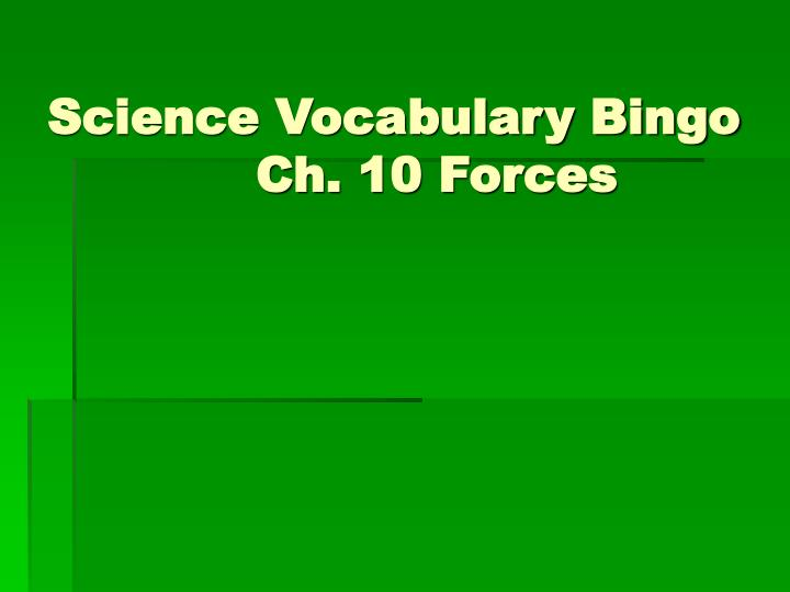 science vocabulary bingo ch 10 forces n.