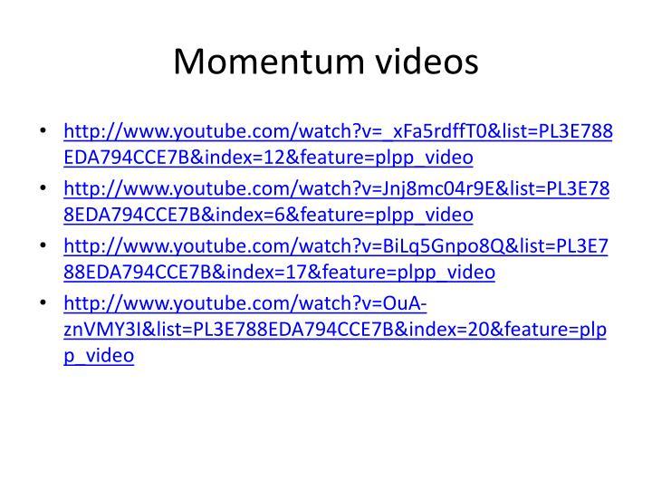 Momentum videos