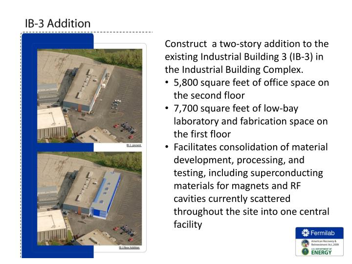 Construct  a two-story addition to the existing Industrial Building 3 (IB-3) in the Industrial Building Complex.