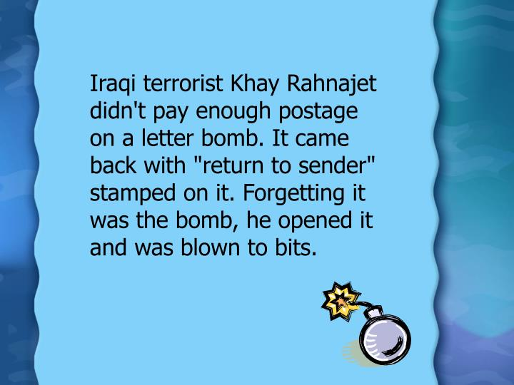 Iraqi Terrorist Khay Rahnajet Didnt Pay Enough Postage On A Letter Bomb It Came Back With Return