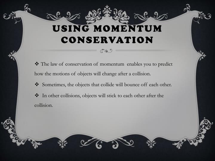 Using Momentum Conservation