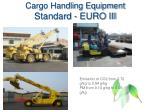 cargo handling equipment standard euro iii