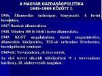 a magyar gazdas gpolitika 1945 1989 k z tt i