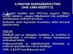 a magyar gazdas gpolitika 1945 1989 k z tt ii