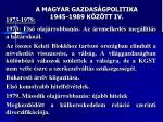a magyar gazdas gpolitika 1945 1989 k z tt iv