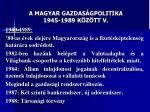 a magyar gazdas gpolitika 1945 1989 k z tt v