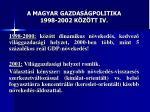 a magyar gazdas gpolitika 1998 2002 k z tt iv