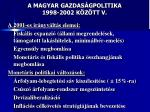 a magyar gazdas gpolitika 1998 2002 k z tt v