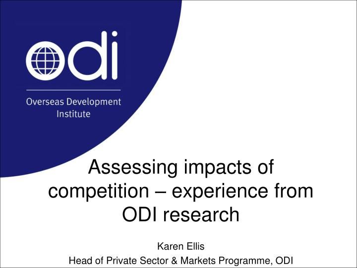 assessing impacts of competition experience from odi research n.