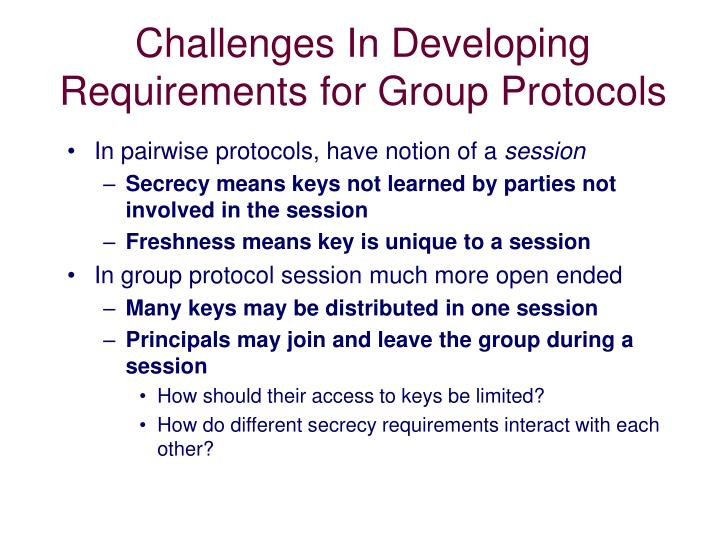 Challenges In Developing Requirements for Group Protocols