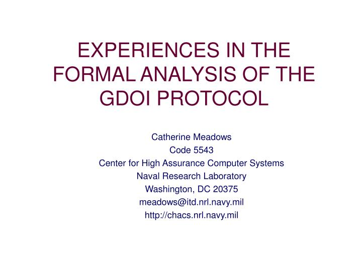 Experiences in the formal analysis of the gdoi protocol