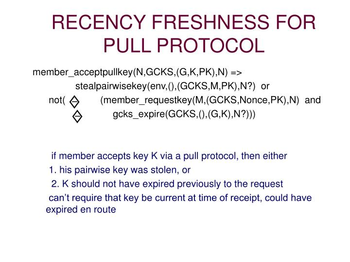 RECENCY FRESHNESS FOR PULL PROTOCOL