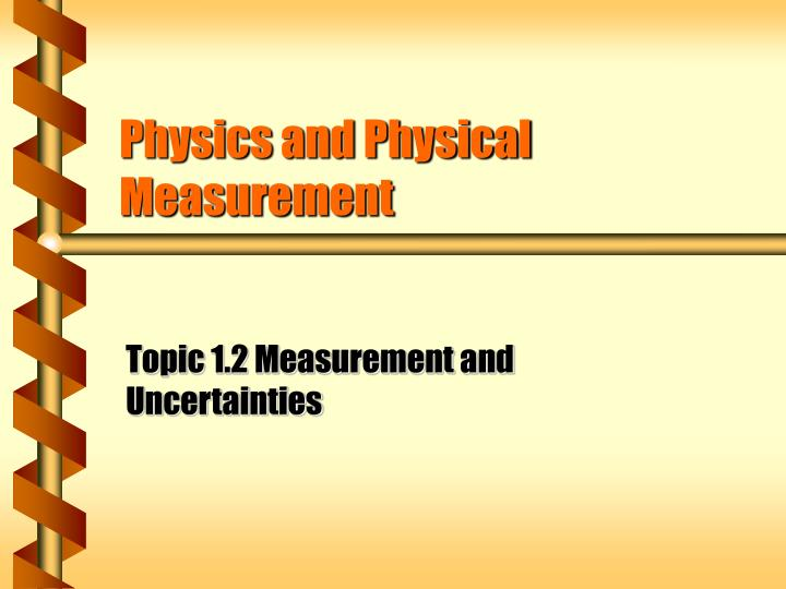 physics and physical measurement n.