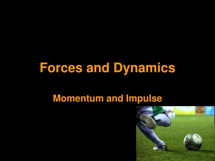 forces and dynamics n.