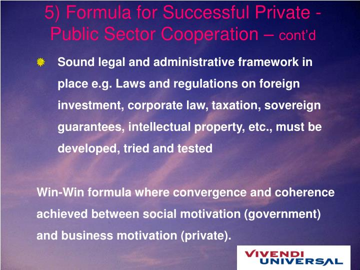 5) Formula for Successful Private -Public Sector Cooperation –