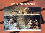 fornos intermitentes