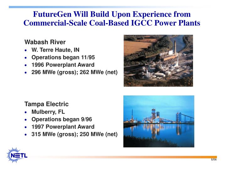 FutureGen Will Build Upon Experience from Commercial-Scale Coal-Based IGCC Power Plants