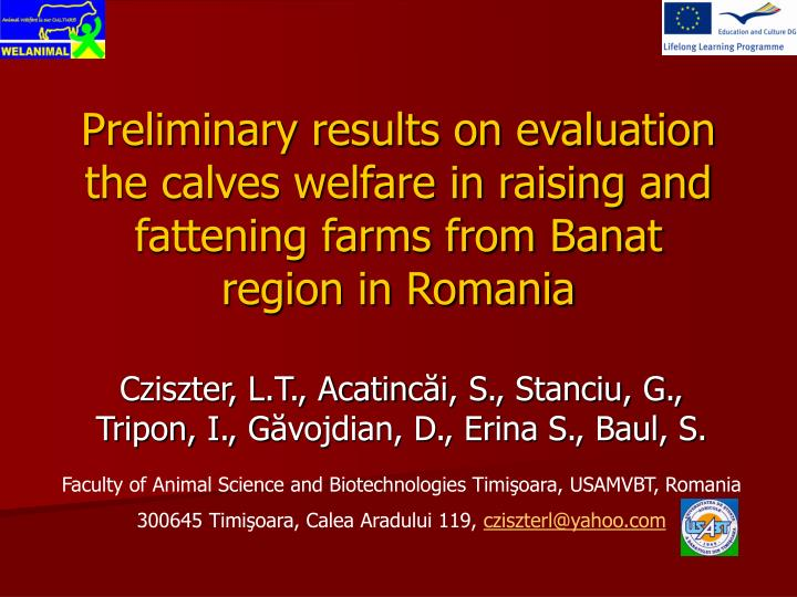 Preliminary results on evaluation the calves welfare in raising and fattening farms from Banat regio...