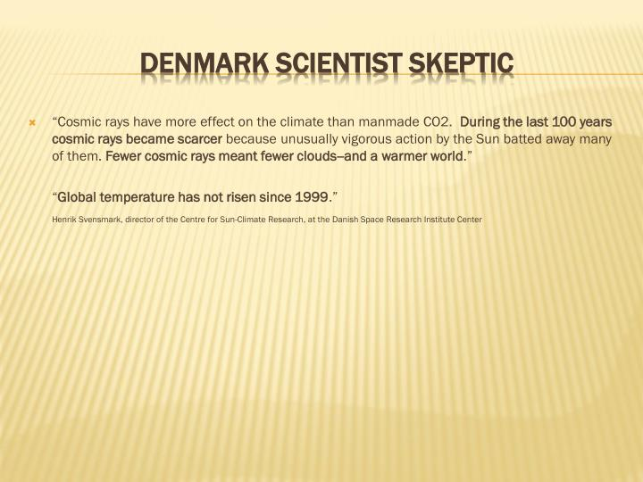 """""""Cosmic rays have more effect on the climate than manmade CO2."""