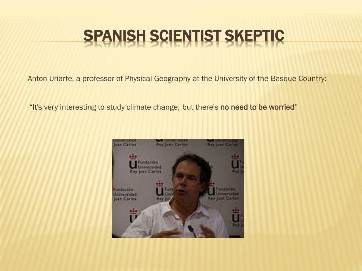 Anton Uriarte, a professor of Physical Geography at the University of the Basque Country: