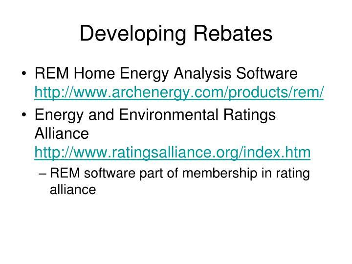 Developing Rebates