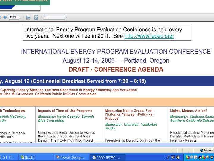 International Energy Program Evaluation Conference is held every two years.  Next one will be in 2011.  See