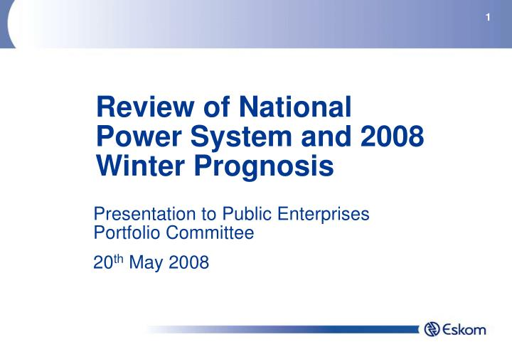 Review of national power system and 2008 winter prognosis