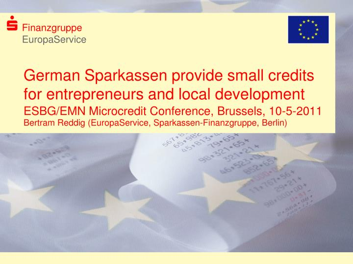 german sparkassen provide small credits for entrepreneurs and local development n.