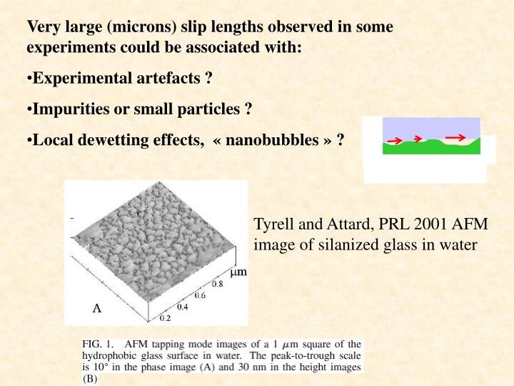 Very large (microns) slip lengths observed in some experiments could be associated with: